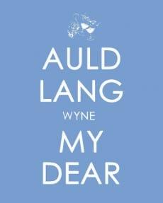 Auld Lang Wyne My Dear